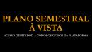 ASSINATURA SEMESTRAL À VISTA COM ACESSO ILIMITADO