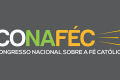 CONAFÉC 2018 - Congresso Nacional sobre a Fé Católica