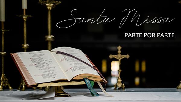 Santa Missa parte por parte