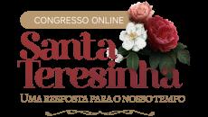 """Congresso Teresiano """"Santa Teresinha, uma resposta para nossa tempo"""""""